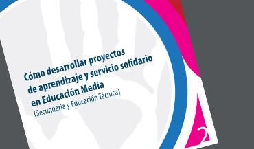 Cómo desarrollar proyectos de aprendizaje y servicio solidario en Educación Media.