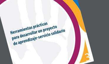 Herramientas prácticas para desarrollar un proyecto de aprendizaje y servicio solidario.