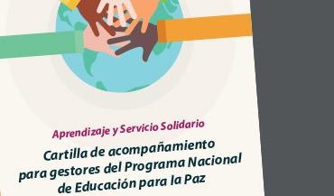 Cartilla de acompañamiento para gestores del Programa Nacional de Educación para la Paz