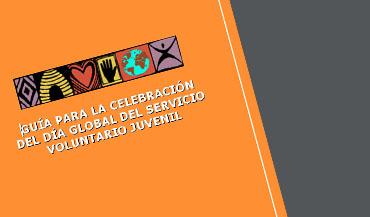 Guía para la celebración del día global del servicio voluntario juvenil