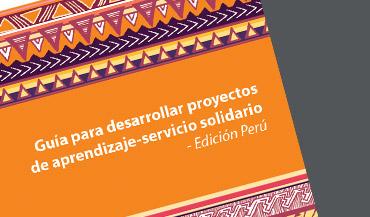 Desarrollar proyectos de aprendizaje-servicio solidario. Edición Perú